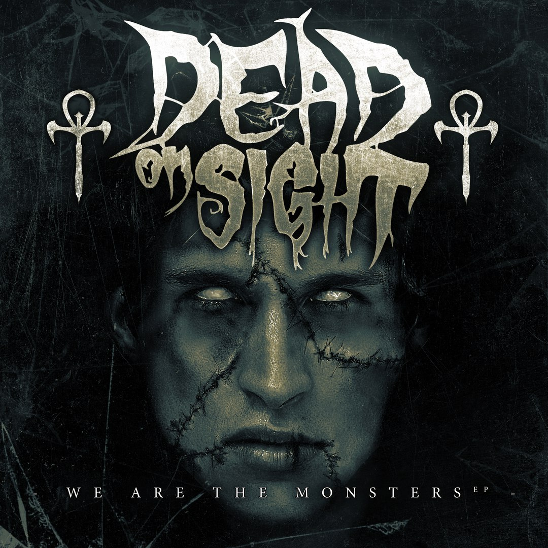 Dead On Sight - We Are The Monsters [EP] (2016)