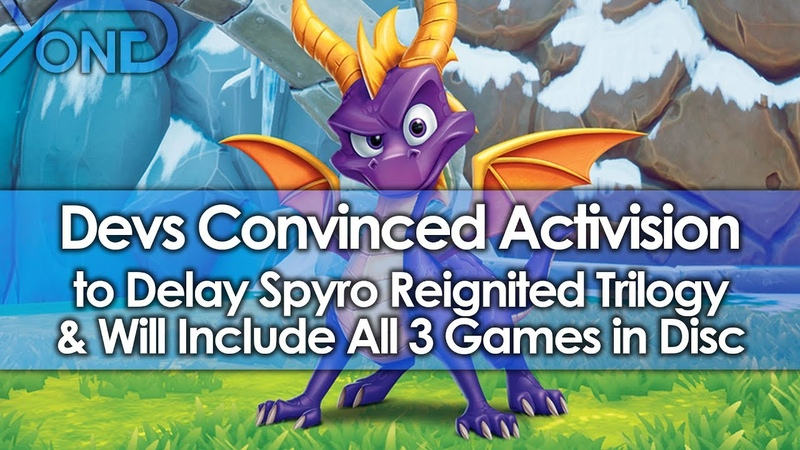 SOURCE Devs Convinced Activision to Delay Spyro Trilogy Will Include All 3 Games in Disc