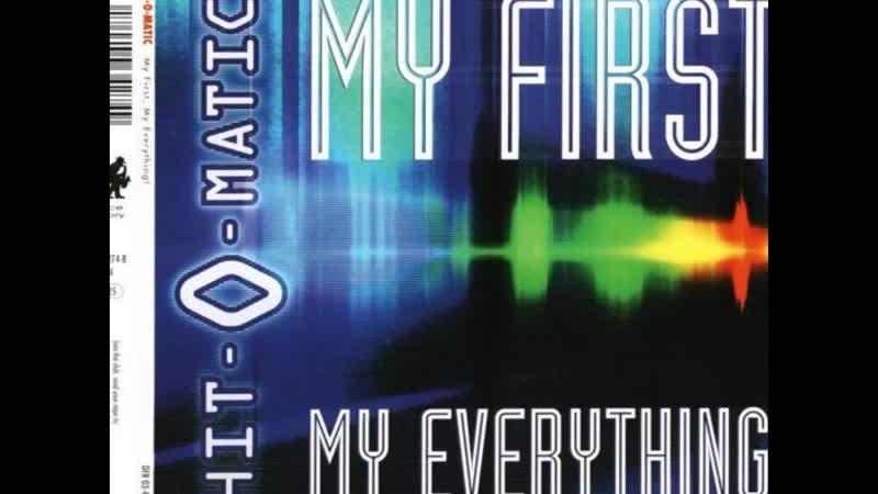 Hit-O-Matic - My First My Everything (Radio Version Eurodance 90).mp4