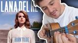 lana del rey ukulele style born to die