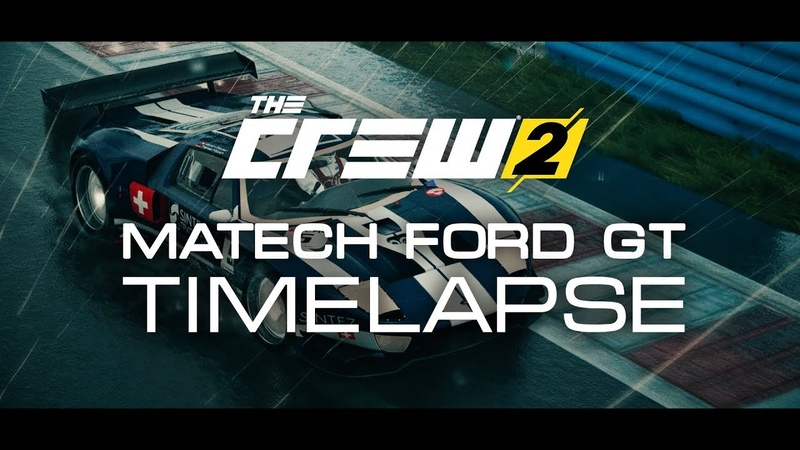 The Crew 2 Matech FORD GT (Timelapse) ,.,...,.