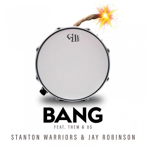 Stanton Warriors альбом Bang (feat. Them&Us)