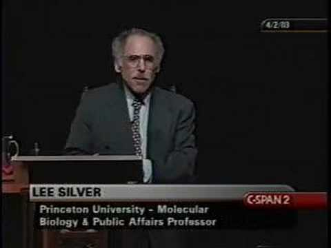 Human cloning: why is there a fuss? (Lee Silver)