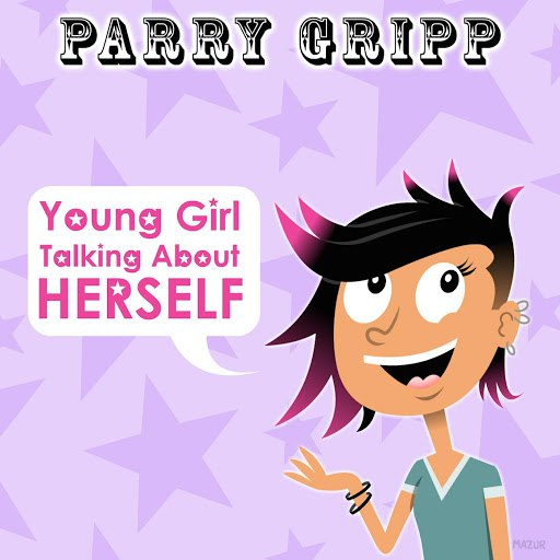 Parry Gripp альбом Young Girl Talking About Herself