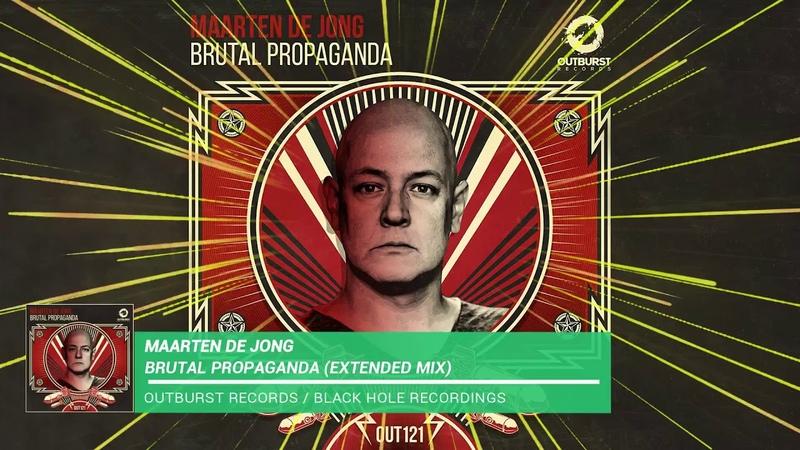 Maarten De Jong - Brutal Propaganda (Extended Mix) |Outburst Records|
