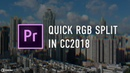 Quick RGB Split in Adobe Premiere Pro CC2018 by Chung Dha