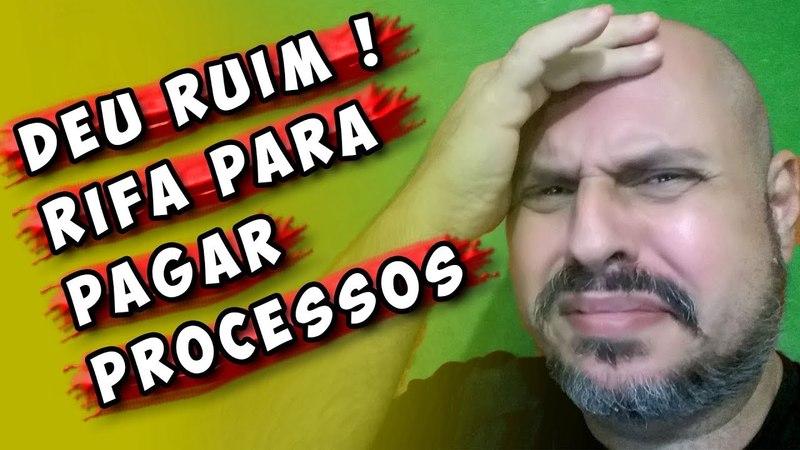 🔴 DEU RUIM ★ RIFA para Pagar Processos