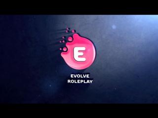 #ИДЁМНАСОТКУ | EVOLVE ROLEPLAY