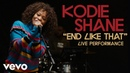 Kodie Shane End Like That Official Performance Vevo