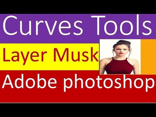 Adobe photoshop create curves, layer musk Bangla Tutorial Graphic Design by gmostafa p-5!