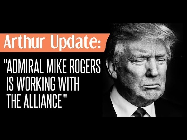 ARTHUR UPDATE: Admiral Mike Rogers is Working with the Alliance