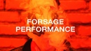 FORSAGE PERFORMANCE