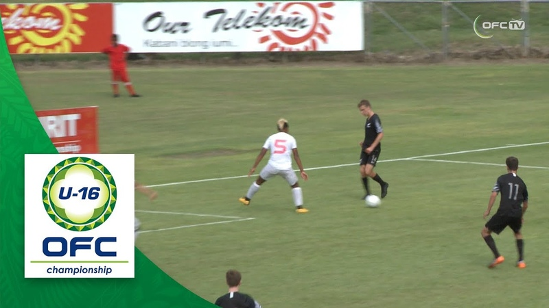 2018 OFC U-16 CHAMPIONSHIP SEMI FINAL - TAHITI v NEW ZEALAND Highlights