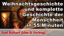 Die Weihnachtsgeschichte und die komplette Geschichte der Menschheit in 55 Minuten - Axel Burkart TV