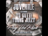 Juvenile Ft. Young Jeezy &amp Yo Gotti - Pay The Rent 2013 New CDQ Dirty NO DJ