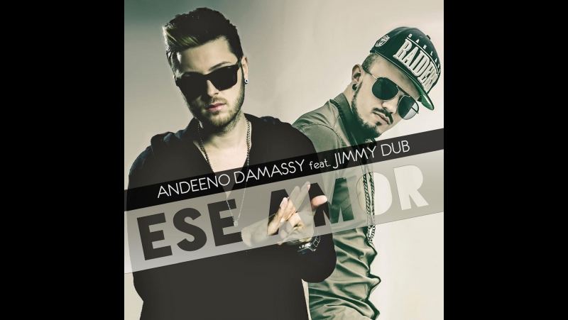 Andeeno Damassy Jimmy Dub - Ese Amor