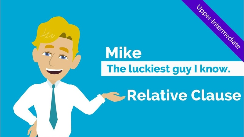 Relative Clauses Adjective Clause Mike the luckiest guy I know Comical ESL Video Story