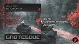 Talla 2XLC - Till Tomorrow (Extended Mix) Grotesque Music
