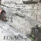 Kovacs альбом Sunrise and the Tortoise (Remastered)