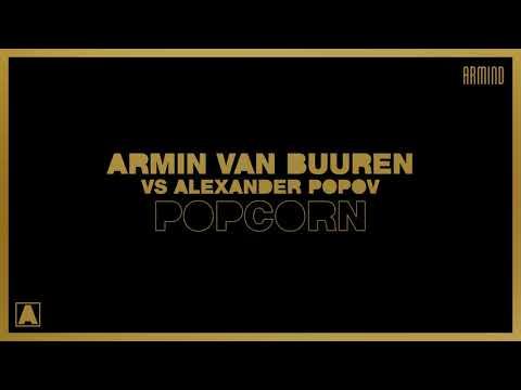 Armin van Buuren vs Alexander Popov - Popcorn (Extended Mix)