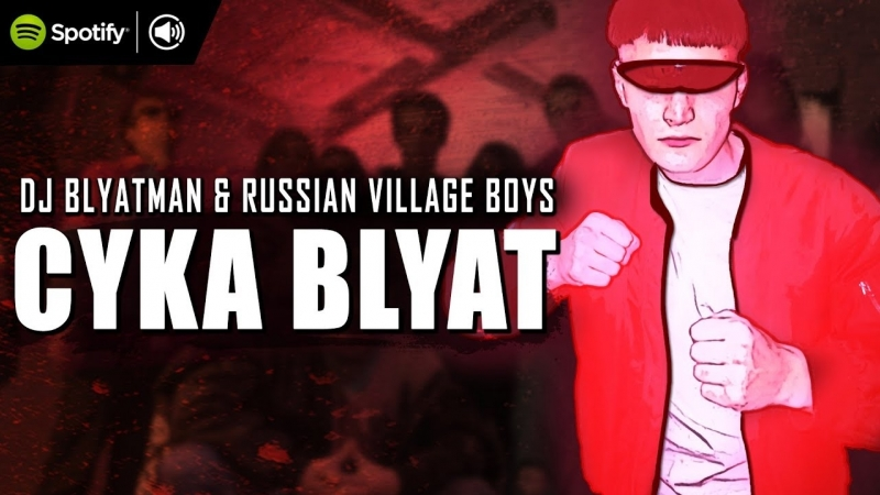 DJ Blyatman Russian Village Boys - Cyka Blyat 18