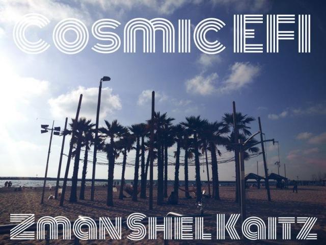 Cosmic EFI - Zman Shel Kaitz