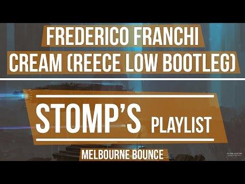 Ferederico Franchi – Cream (Reece Low Bootleg)