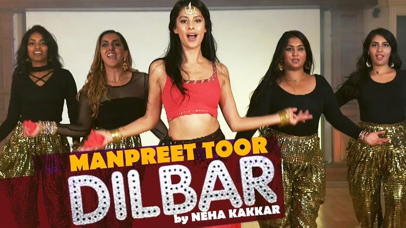 Manpreet Toor | Dilbar | Neha Kakkar (Satyameva Jayate, John Abraham)
