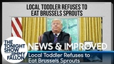 News &amp Improved Local Toddler Refuses to Eat Brussels Sprouts
