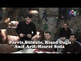 Perviz Bulbule, Resad Dagli, Akif Arif, Hesret Seda (meyxana -