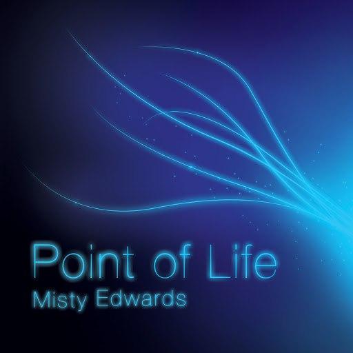 Misty Edwards альбом Point of Life