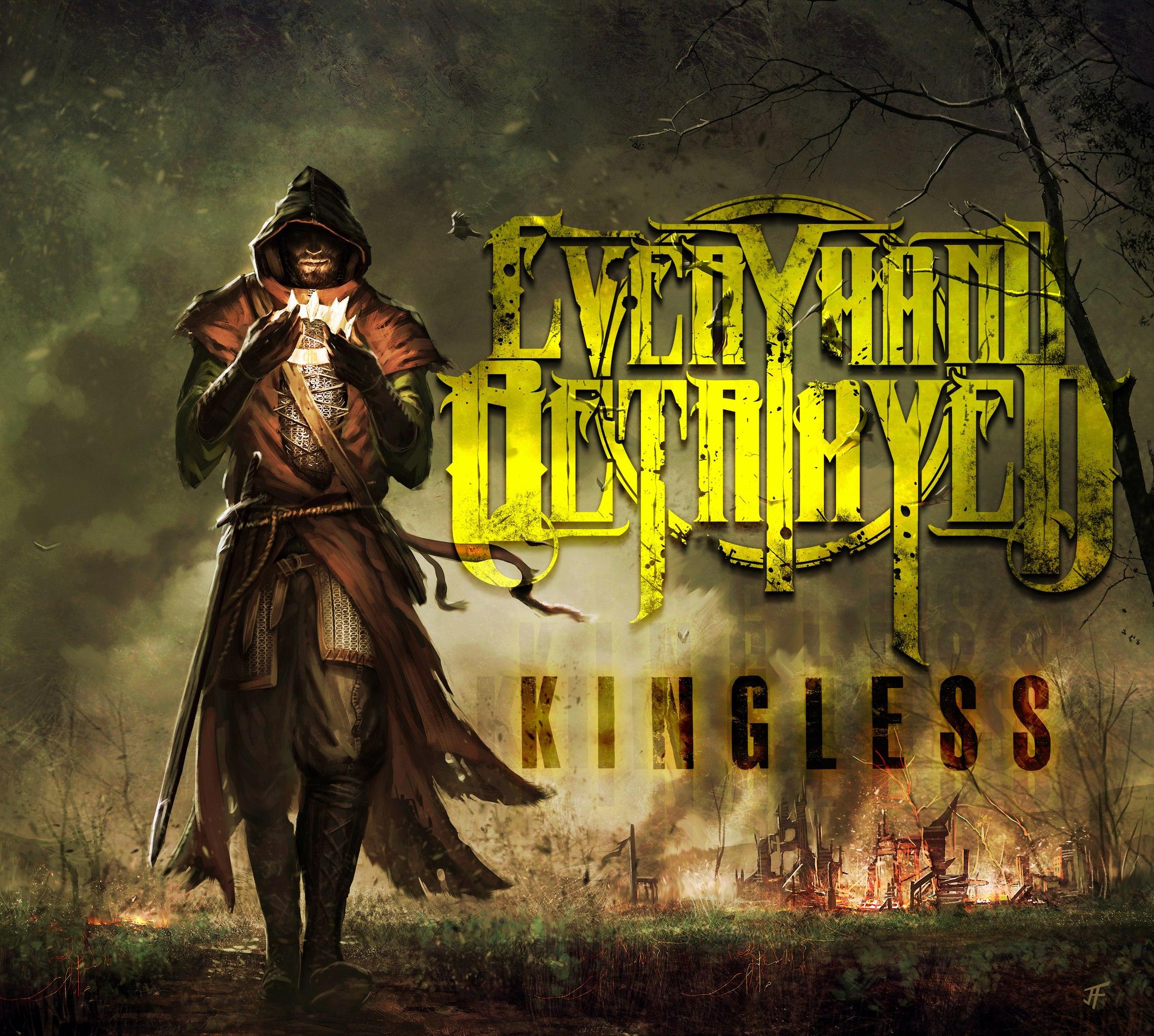 Every Hand Betrayed - Kingless (2012)