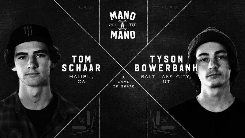 Mano A Mano 2018 - Round 2: Tom Schaar vs. Tyson Bowerbank