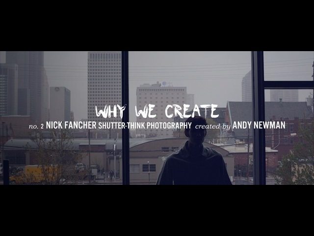 Why We Create – Nick Fancher