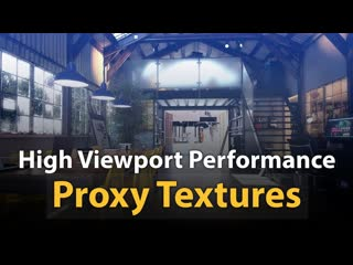 Proxy textures | quickly optimize your textures for viewport performance and fast rendering