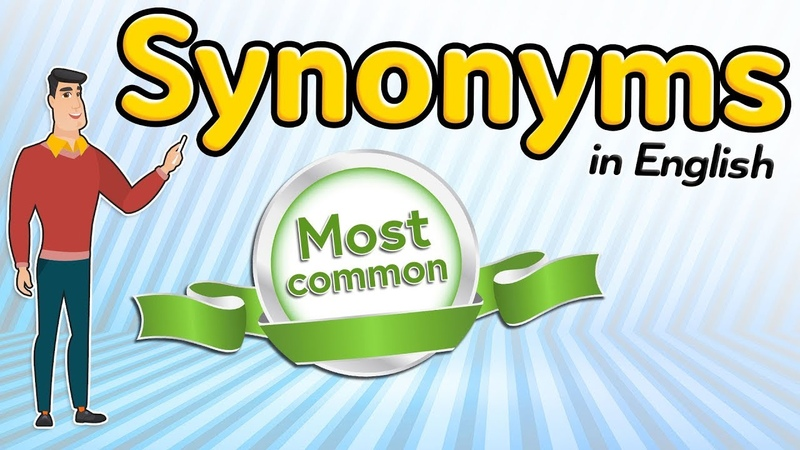 Most common synonyms in English - English language vocabulary