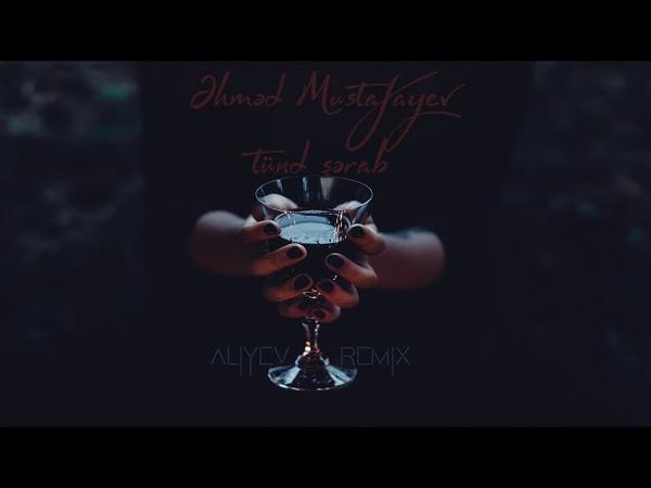 Ahmed Mustafayev - Tund Serab (DJ Vusal Aliyev Remix) 2018