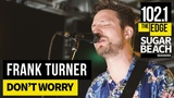 Frank Turner - Don't Worry (Live at the Edge)