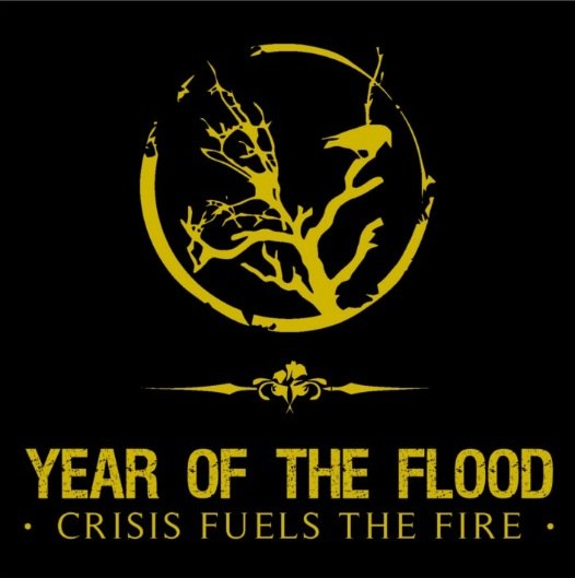 Year Of The Flood - Crisis Fuels The Fire (2012)
