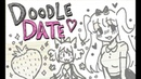 Doodle Date - Our New Girlfriend is so Cute!