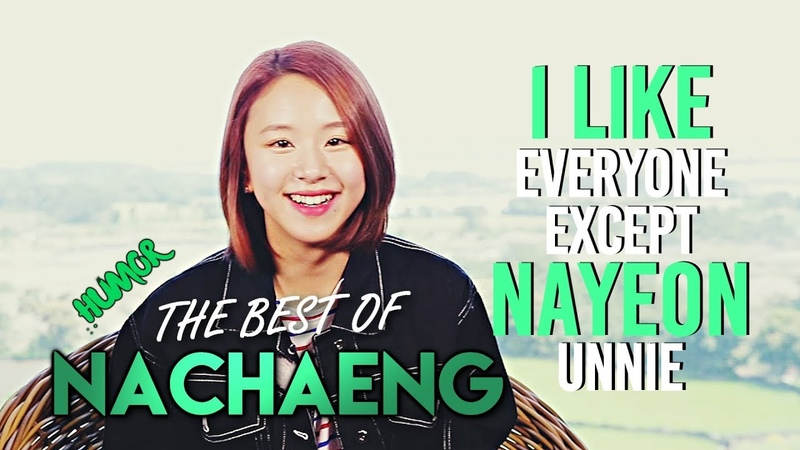 THE BEST OF NACHAENG nayeon chaeyoung humor