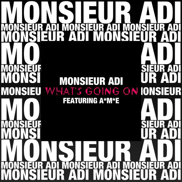 Monsieur Adi feat. A-M-E – What's Going On (ShockOne Remix)