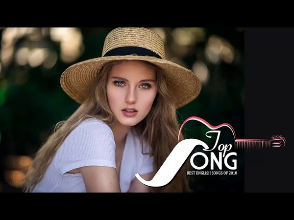 Best English Songs of 2018 New Acoustic Mix Of Popular Song Music Hits 2018