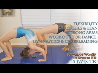 Flexibility Stretches Lean Strong Arms Workout For Dance, Gymnastics Cheerleading