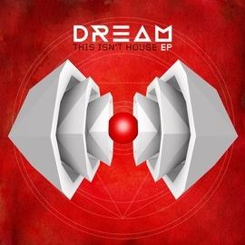 Dream альбом This Isn't House EP