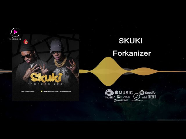Skuki Forkanizer Official Audio