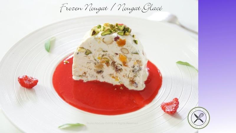 Frozen Nougat / Nougat Glacé – Bruno Albouze – The Real Deal