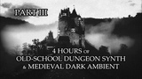 4 Hours of Old-School Dungeon Synth &amp Medieval Dark Ambient - Part.III