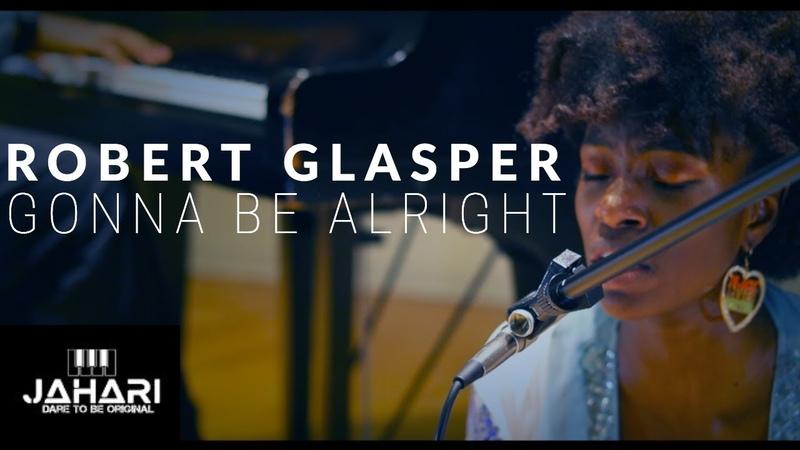 Gonna Be Alright - Robert Glasper (COVER) - Jahari Stampley ft. Stefan Haerle Morgan Rucker
