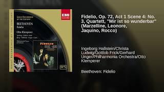 Fidelio, Op. 72, Act 1 Scene 4: No. 3, Quartett, Mir ist so wunderbar (Marzelline, Leonore,...